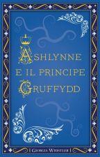 Ashlynne e il Principe Gruffydd by GiorgiaWhistler