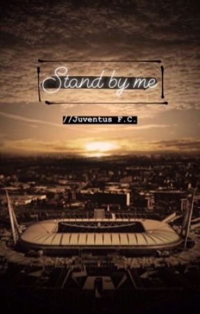 Stand by me // Juventus F.C. by IiIbIackdress