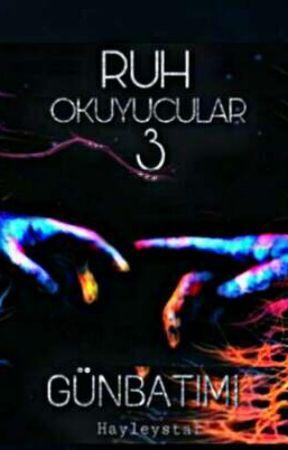 RUH OKUYUCULAR -3- (Kitap Oluyor) by hayleystar