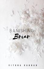 Banishing Briar | ✓ by vitunaa