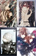 •The one I desire• A Vampire Knight Fanfiction {Book 1} by Lethris