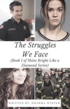 The Struggles We Face (Book 1 in the Shine Bright Like a Diamond Series) by DharmaWinter