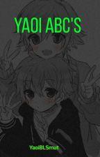 Yaoi ABC's by YaoiBLSmut