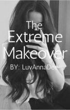 The Extreme Makeover by LuvAnnaDee