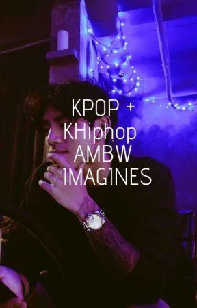 K-pop + K-Hiphop Ambw Imagines  by tetsurosblackwife
