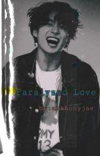 Paralyzed Love; jjk.kth. by anthonyjae