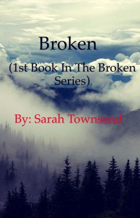 Broken by sarahtownsend19