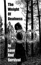 The Weight Of Deafness In Love And Survival by marta1854