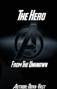 Marvel Girls X Male Reader   The Hero From The Unknown cover