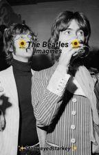 🌻 Beatles Imagines 🌻 by starryeyedstarkey