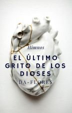 Himnos - El Último Grito de los Dioses by DA-Flores