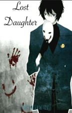 Bloody painter X Reader || Lost daughter || by MarsyaBunny