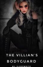 The Villain's Bodyguard  by brooklynbaby5