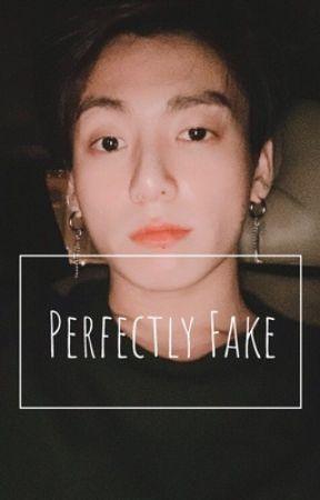 PERFECTLY FAKE by kookstaee