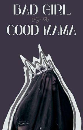 Bad Girl Is A Good Mama by kecoamerahmuda
