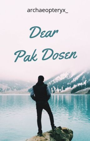 Dear Pak Dosen (Repost) by archaeopteryx_