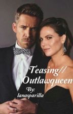 Teasing//Outlawqueen by lanasparilla