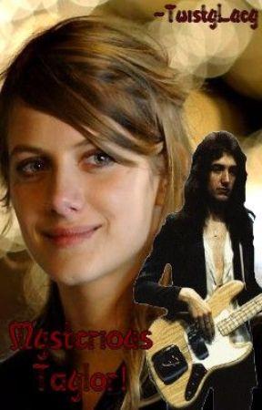 Mysterious Taylor! (A John Deacon fic) by TwistyLucy