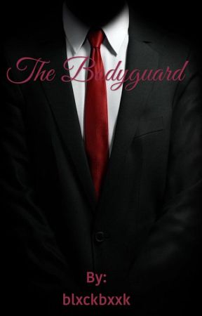 The Bodyguard  by blxckbxxk