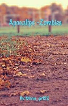 Apocalips -Zombies by Moon_girl52