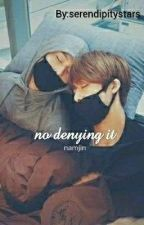 no denying it // namjin by serendipitystars