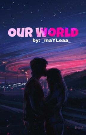 Our World  by _maYLeaa_