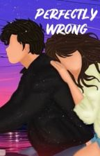 Perfectly wrong by shawmila_always_
