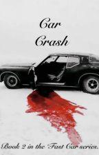 Car Crash (DISCONTINUED)  by ilikeyouhowyouare