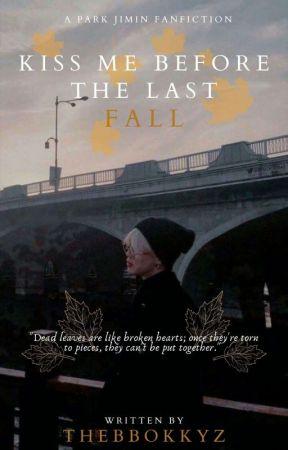Kiss me before the last fall || Prologue || P.JM by thebbokkyz