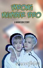 Wrong Number Bro: A Markson Story by oneirickyu