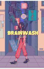 brainwash {HOLD} by freshiepills