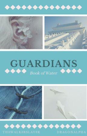 G U A R D I A N S  :  Book of Water by Th3Walk3rSlay3r