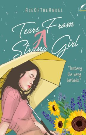 Tears from a Strong Girl (TELAH TERBIT) by AceOfTheAngel