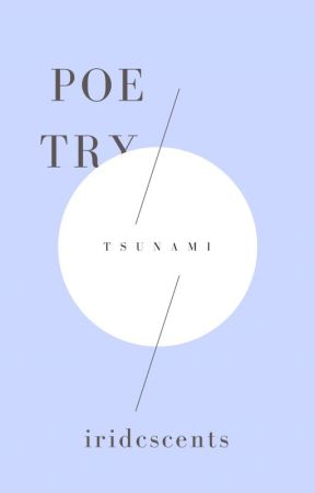 tsunami + poetry by iridcscents