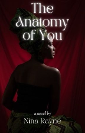 The Anatomy of You  by ninaxrayne