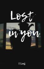 Lost in you. by BadFeellings29