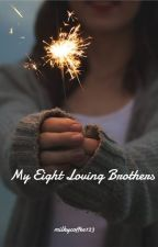 My Eight Loving Brothers by milkycoffee123