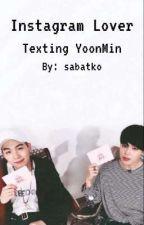 Instagram Lover |YoonMin| od sabatko