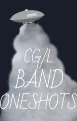 CG/L Band Oneshots by YoureAHauntedHouse