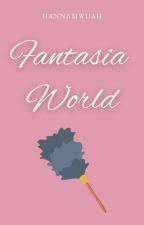 FANTASIA WORLD ni HannaMwuah