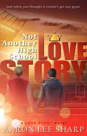 Not Another High School Love Story by AaronLeeSharp