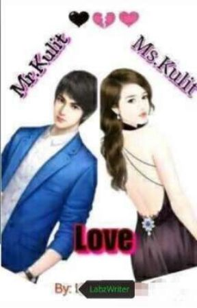 Ms.Kulit Love Mr.Kulit(Completed) by LabzWriter