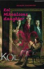 Mikealson daughter~Kol Mikealson by Queenken1503