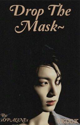 Drop the mask ~ Vkook