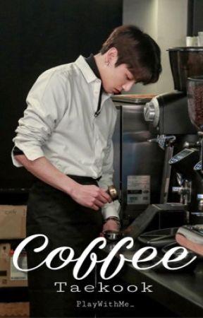 Coffee [Taekook/ KookV] by Hyung_Baby