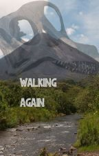 Walking Again by AdriturbinMaeh