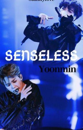 Senseless || YOONMIN  by Stormfly2021