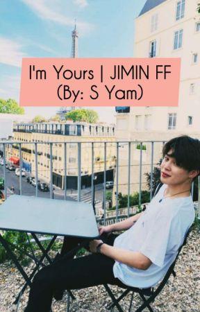 I'm Yours    BTS JIMIN FF by ShellyYam