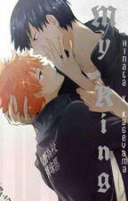 My King COMPLETED [Kageyama X Hinata | KageHina ] by KuroNekoette
