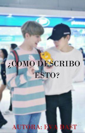 ¿COMO DESCRIBO ESTO? by lovxy_
